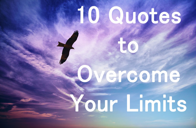 10 Quotes To Overcome Your Limits The Secret Reflection